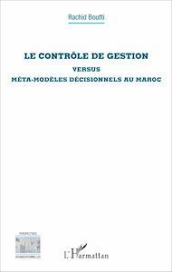 Téléchargez le livre :  Le contrôle de gestion versus méta-modèles décisionnels au Maroc