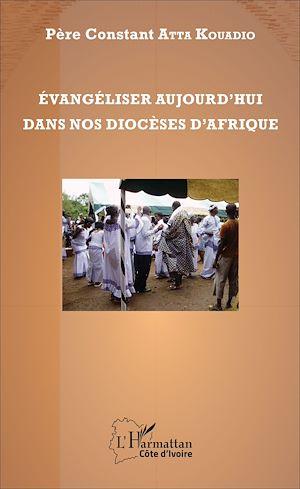 Téléchargez le livre :  Evangéliser aujourd'hui dans nos diocèses d'Afrique