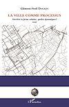 Télécharger le livre :  La ville comme processus