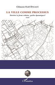 Téléchargez le livre :  La ville comme processus