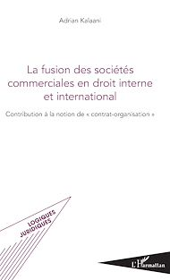 Téléchargez le livre :  La fusion des sociétés commerciales en droit interne et international