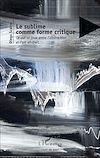 Télécharger le livre :  Le sublime comme forme critique