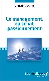 Téléchargez le livre :  Le management, ça se vit passionnément