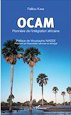 Télécharger le livre :  OCAM Pionnière de l'intégration africaine