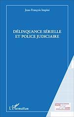 Téléchargez le livre :  Délinquance sérielle et police judiciaire