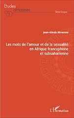 Téléchargez le livre :  Les mots de l'amour et de la sexualité en Afrique francophone et subsaharienne