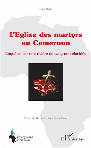 Téléchargez le livre :  L'église des martyrs au Cameroun