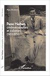 Télécharger le livre :  Pierre Herbart, cinématographes et colonies