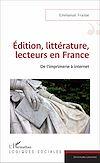 Télécharger le livre :  Edition, littérature, lecteurs en France