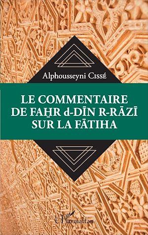 Téléchargez le livre :  Le commentaire de Fahr d-Din R-Razi sur la Fatiha