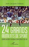 Télécharger le livre :  24 grands moments de sport