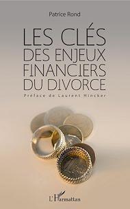 Téléchargez le livre :  Les clés des enjeux financiers du divorce