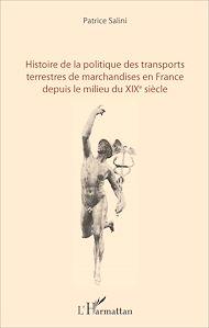 Téléchargez le livre :  Histoire de la politique des transports terrestres de marchandises en France depuis le milieu du XIXe siècle