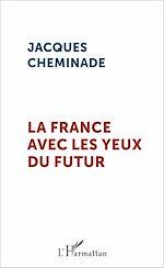 Téléchargez le livre :  La France avec les yeux du futur