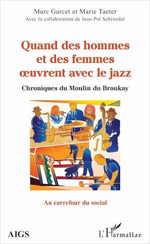 Téléchargez le livre :  Quand des hommes et des femmes oeuvrent avec le jazz