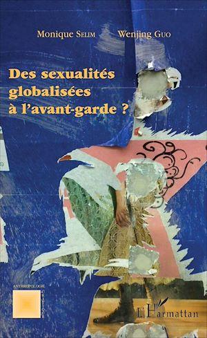 Téléchargez le livre :  Des sexualités globalisées à l'avant-garde ?