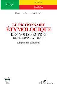 Téléchargez le livre :  Le dictionnaire étymologique des noms propres