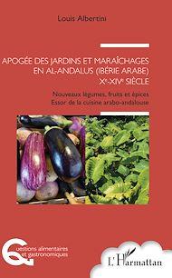 Téléchargez le livre :  Apogée des jardins et maraîchages en al-Andalus (Ibérie arabe) Xe-XIVe siècle