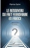 Télécharger le livre :  Le renouveau du fret ferroviaire en France