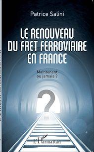 Téléchargez le livre :  Le renouveau du fret ferroviaire en France