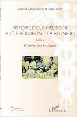 Téléchargez le livre :  Histoire de la médecine à l'Île Bourbon - La réunion