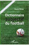 Télécharger le livre :  Dictionnaire subjectif du football