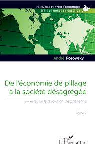 Téléchargez le livre :  De l'économie de pillage à la société désagrégée (Tome 2)