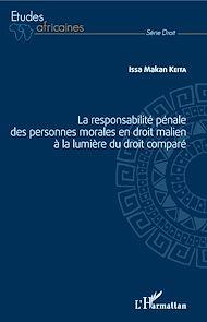 Téléchargez le livre :  La responsabilité pénale des personnes morales en droit malien à la lumière du droit comparé
