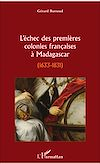 Télécharger le livre :  L'échec des premières colonies françaises à Madagascar