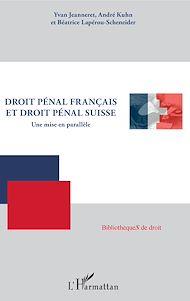 Téléchargez le livre :  Droit pénal français et droit pénal suisse