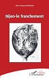 Télécharger le livre :  Dijon-le franchement