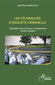 Téléchargez le livre :  Les techniques d'enquête criminelle