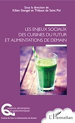 Téléchargez le livre :  Les enjeux sociaux des cuisines du futur et alimentations de demain