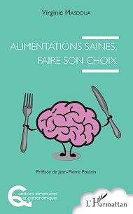 Téléchargez le livre :  Alimentations saines, faire son choix