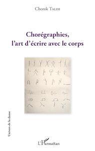 Téléchargez le livre :  Chorégraphies, l'art d'écrire avec le corps