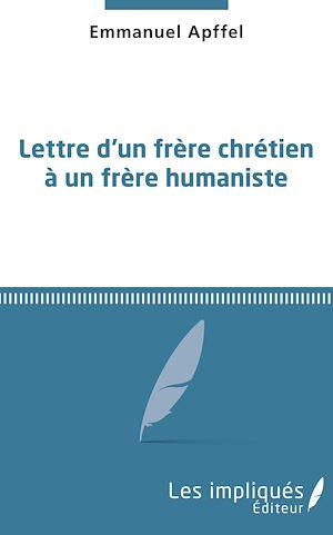 Téléchargez le livre :  Lettre d'un frère chrétien à un frère humaniste