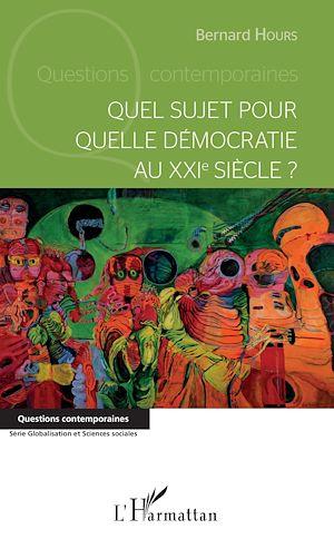 Téléchargez le livre :  Quel sujet pour quelle démocratie au XXIème siècle?