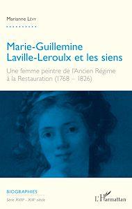 Téléchargez le livre :  Marie-Guillemine Laville-Leroulx et les siens