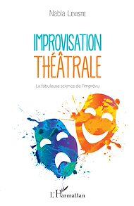 Téléchargez le livre :  Improvisation théâtrale