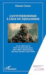 Téléchargez le livre :  L'antiterrorisme à l'âge du djihadisme