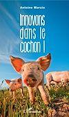 Télécharger le livre :  Innovons dans le cochon !