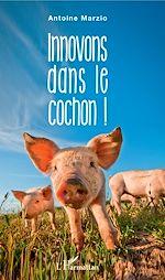 Téléchargez le livre :  Innovons dans le cochon !