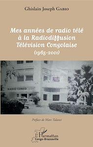 Téléchargez le livre :  Mes années de radio télé à la Radiodiffusion Télévision Congolaise