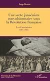 Télécharger le livre :  Une secte janséniste convulsionnaire sous la Révolution française