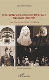Télécharger le livre :  Réflexions sur la création théâtrale en France, 1981 - 2016