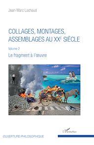 Téléchargez le livre :  Collages, montages, assemblages au XXe siècle