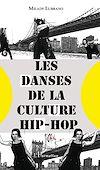 Télécharger le livre :  Les danses de la culture hip-hop