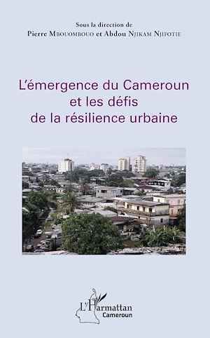 Téléchargez le livre :  L'émergence du Cameroun et les défis de la résilience urbaine