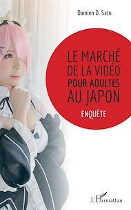 Téléchargez le livre :  Le marché de la vidéo pour adultes au Japon
