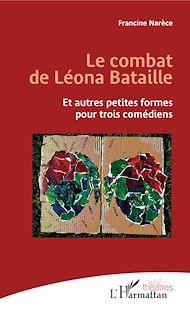 Téléchargez le livre :  Le combat de Léona Bataille